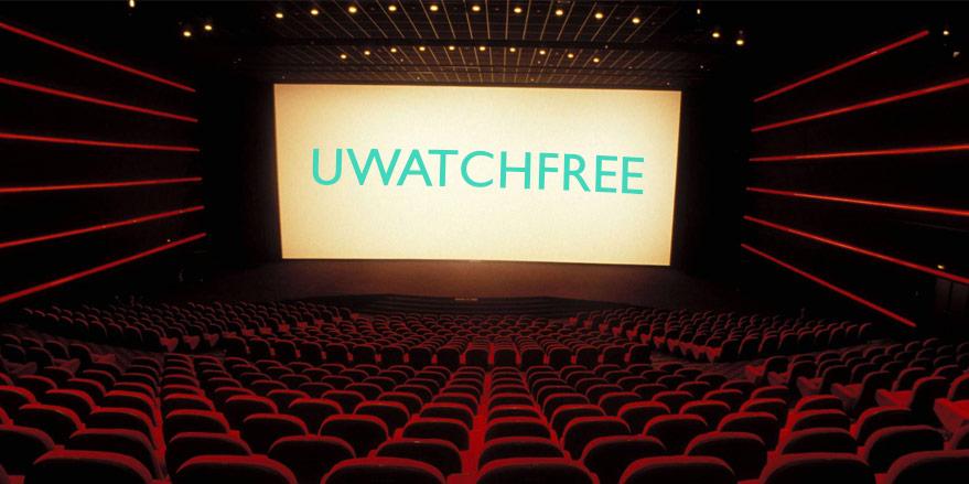 Watch Movies Online for Free Using Uwatchfree