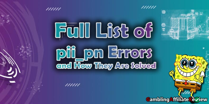Full List of pii_pn Errors and How They Are Solved