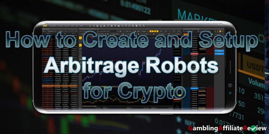 How-to-Create-and-Setup-Arbitrage-Robots-for-Crypto