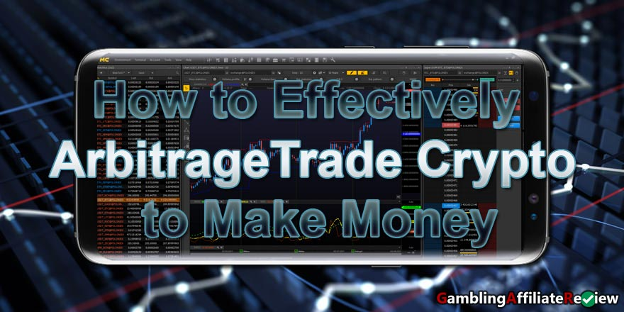 How-to-Effectively-Arbitrage-Trade-Crypto-to-Make-Money